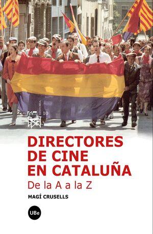 DIRECTORES DE CINE EN CATALUÑA. DE LA A A LA Z