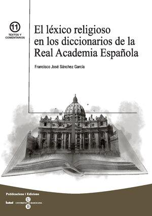 EL LÉXICO RELIGIOSO EN LOS DICCIONARIOS DE LA REAL ACADEMIA ESPAÑOLA