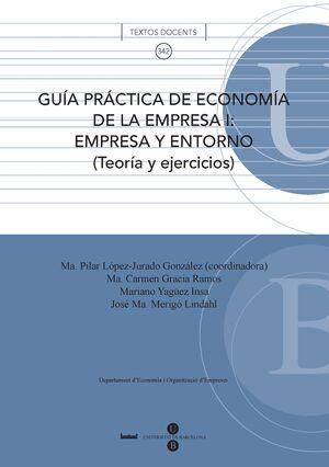 GUÍA PRÁCTICA DE ECONOMÍA DE LA EMPRESA I: EMPRESA Y ENTORNO (TEORIA Y EJERCICIOS)