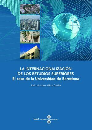 INTERNACIONALIZACIÓN DE LOS ESTUDIOS SUPERIORES, LA: EL CASO DE LA UNIVERSIDAD DE BARCELONA