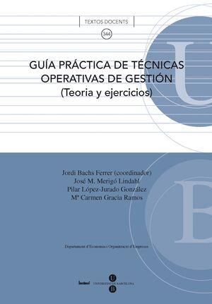 GUÍA PRÁCTICA DE TÉCNICAS OPERATIVAS DE GESTIÓN: TEORÍA Y EJERCICIOS