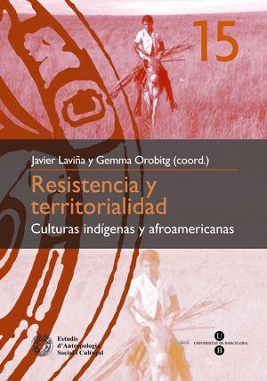 RESISTENCIA Y TERRITORIALIDAD: CULTURAS INDÍGENAS Y AFROAMERICANAS