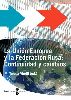 UNIÓN EUROPEA Y LA FEDERACIÓN RUSA, LA: CONTINUIDAD Y CAMBIOS