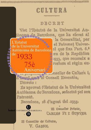 ESTATUT DE LA UNIVERSITAT AUTÒNOMA DE BARCELONA DE 1933: 75È ANIVERSARI