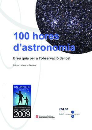 100 HORES D'ASTRONOMIA: BREU GUIA PER A L'OBSERVACIÓ DEL CEL