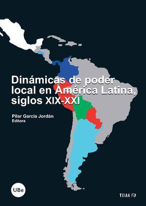 DINÁMICAS DE PODER LOCAL EN AMÉRICA LATINA, SIGLOS XIX-XXI