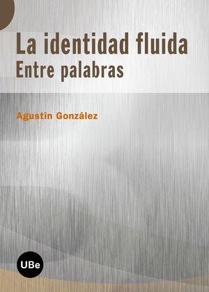 IDENTIDAD FLUIDA: ENTRE PALABRAS