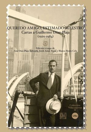 QUERIDO AMIGO, ESTIMADO MAESTRO: CARTAS A GUILLERMO DÍAZ-PLAJA (1929-1984)