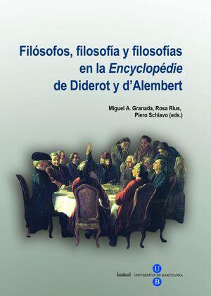 FILÓSOFOS, FILOSOFÍA Y FILOSOFÍAS EN LA ?ENCYCLOPÉDIE? DE DIDEROT Y D?ALEMBERT