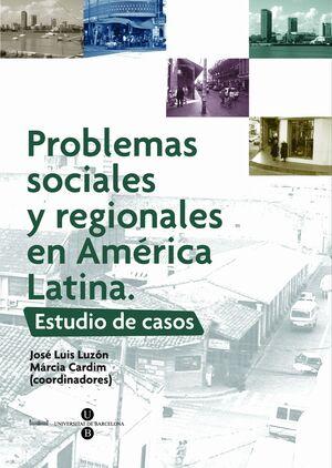 PROBLEMAS SOCIALES Y REGIONALES EN AMÉRICA LATINA. ESTUDIO DE CASOS