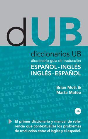 DICCIONARIO-GUÍA DE TRADUCCIÓN: ESPAÑOL-INGLÉS, INGLÉS-ESPAÑOL