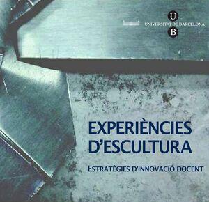 EXPERIÈNCIES D´ESCULTURA (CD-ROM). ESTRATÈGIES D´INNOVACIÓ DOCENT
