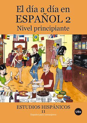 EL DÍA A DÍA EN ESPAÑOL 2: NIVEL PRINCIPIANTE (LLIBRE + CD-ROM)
