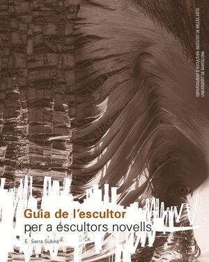 GUIA DE L´ESCULTOR PER A ESCULTORS NOVELLS (LLIBRE+CD-ROM)