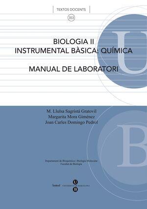 BIOLOGIA II. INSTRUMENTAL BÀSICA: QUÍMICA (MANUAL DE LABORATORI)