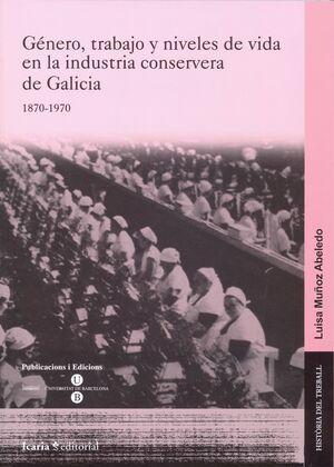 GÉNERO, TRABAJO Y NIVELES DE VIDA EN LA CONSERVA DE GALICIA, 1870-1970