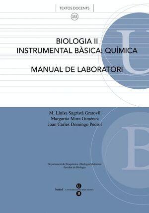 BIOLOGIA II. INSTRUMENTAL BÀSICA: QUÍMICA (MANUAL DE LABORATORI) 2A EDICIÓ