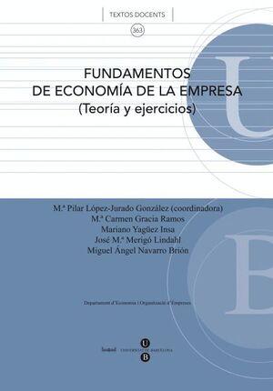 FUNDAMENTOS DE ECONOMÍA DE LA EMPRESA (TEORÍA Y EJERCICIOS)