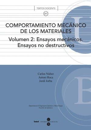 COMPORTAMIENTO MECÁNICO DE LOS MATERIALES. VOLUMEN 2: ENSAYOS MECÁNICOS. ENSAYOS NO DESTRUCTIVOS