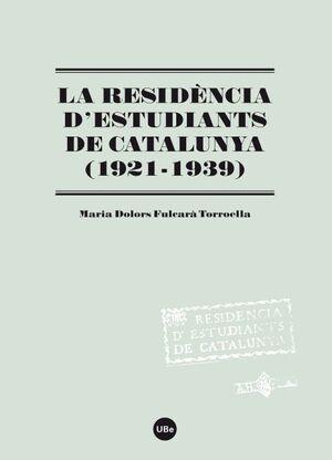 LA RESIDÈNCIA D´ESTUDIANTS DE CATALUNYA (1921-1939)