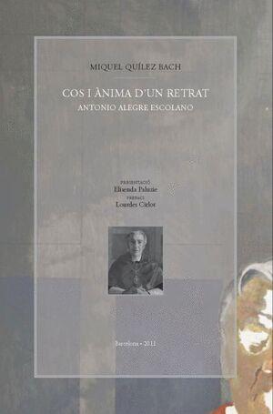 COS I ÀNIMA D´UN RETRAT: ANTONIO ALEGRE ESCOLANO