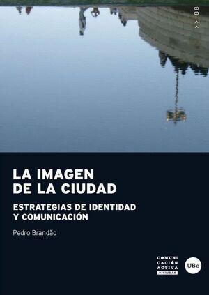 IMAGEN DE LA CIUDAD, LA. ESTRATEGIAS DE IDENTIDAD Y COMUNICACIÓN