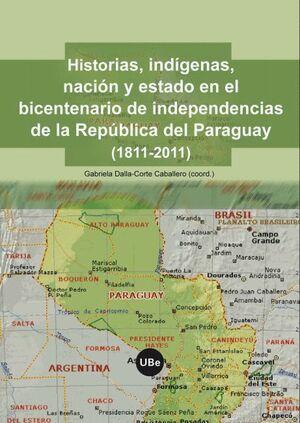 HISTORIAS, INDÍGENAS, NACIÓN Y ESTADO EN EL BICENTENARIO DE LA INDEPENDENCIA DE LA REPÚBLICA DEL PAR