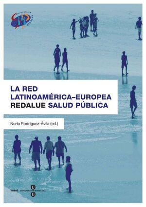 LA RED LATINOAMERICANA-EUROPEA REDALUE SALUD PÚBLICA