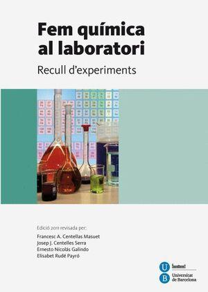 RECULL D'EXPERIMENTS DE QUÍMICA PER A ESTUDIANTS DE BATXILLERAT. FEM QUÍMICA AL LABORATORI (2012)
