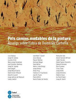 PELS CAMINS MUDABLES DE LA PINTURA. ASSAIGS SOBRE L´OBRA DE DOMÈNEC CORBELLA