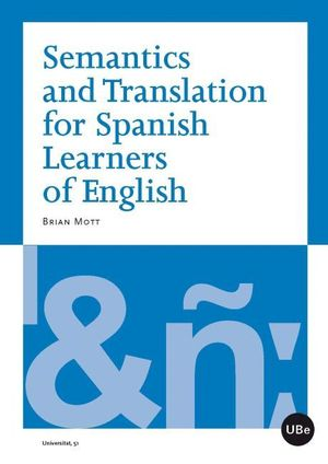SEMANTICS AND TRANSLATION FOR SPANISH LEARNERS OF ENGLISH