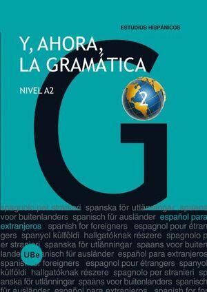 Y, AHORA, LA GRAMÁTICA 2 - NIVEL A2