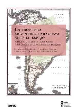 FRONTERA ARGENTINO-PARAGUAYA ANTE EL ESPEJO, LA