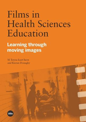 FILMS IN HEALTH SCIENCES EDUCATION. LEARNING THROUGH MOVING IMAGES