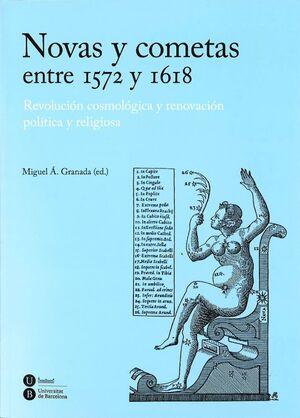 NOVAS Y COMETAS ENTRE 1572 Y 1618: REVOLUCIÓN COSMOLÓGICA Y RENOVACIÓN POLÍTICA Y RELIGIOSA