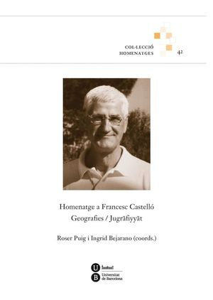 HOMENATGE A FRANCESC CASTELLÓ. GEOGRAFIES / JUGRAFIYYAT
