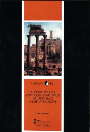 ECONOMIC EVIDENCE AND THE CHANGING NATURE OF URBAN SPACE IN LATE ANTIQUE ROME