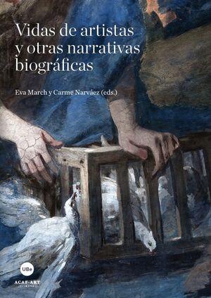 VIDAS DE ARTISTAS Y OTRAS NARRATIVAS BIOGRÁFICAS