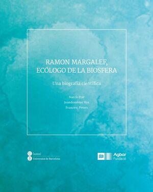 RAMON MARGALEF, ECÓLOGO DE LA BIOSFERA