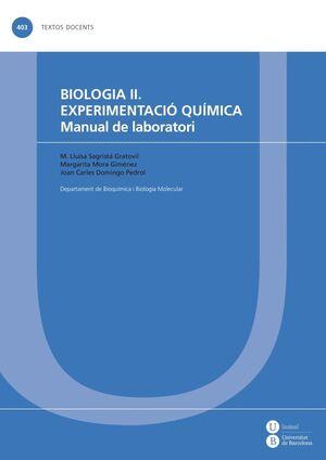 BIOLOGIA II. EXPERIMENTACIÓ QUÍMICA. MANUAL DE LABORATORI