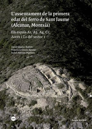 L'ASSENTAMENT DE LA PRIMERA EDAT DEL FERRO DE SANT JAUME (ALCANAR, MONTSIÀ)