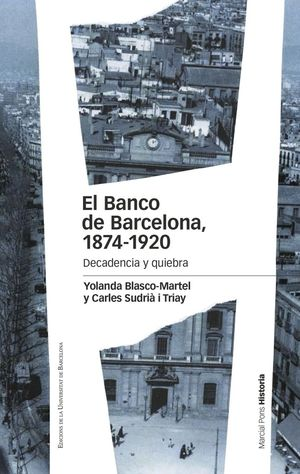 EL BANCO DE BARCELONA, 1874-1920. DECADENCIA Y QUIEBRA