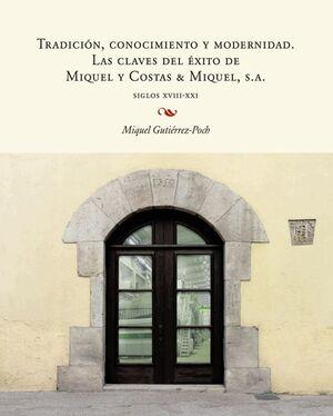 TRADICIÓN, CONOCIMIENTO Y MODERNIDAD. LAS CLAVES DEL ÉXITO DE MIQUEL Y COSTAS & MIQUEL, S.A.