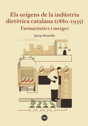 ELS ORÍGENS DE LA INDÚSTRIA DIETÈTICA CATALANA (1880-1935)