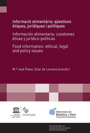 INFORMACIÓ ALIMENTÀRIA: QÜESTIONS ÈTIQUES, JURÍDIQUES I POLÍTIQUES