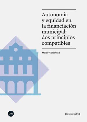 AUTONOMÍA Y EQUIDAD EN LA FINANCIACIÓN MUNICIPAL: DOS PRINCIPIOS COMPATIBLES