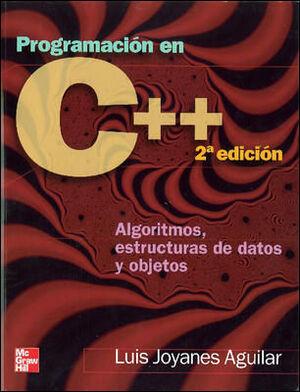 PROGRAMACION EN C++. ALGORITMOS. ESTRUCTURAS DE DATOS Y OBSJETOS