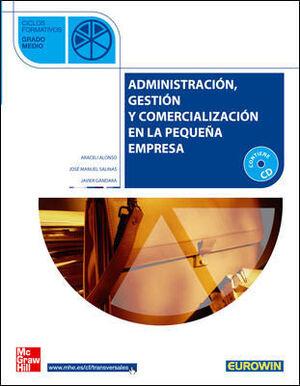 ADMINISTRACION. GESTION Y COMERCIALIZACION EN LA PEQUEA EMPRESA. GRADO MEDIO
