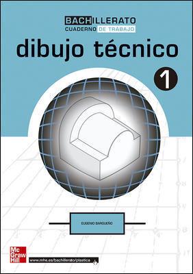CUTX DIBUJO TECNICO. 1. BACHILLERATO. CUADERNO DE TRABAJO