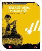 GD EDUCACIO PLÀSTICA I VISUAL. 4T. ESO. GUIA DIDÀCTICA